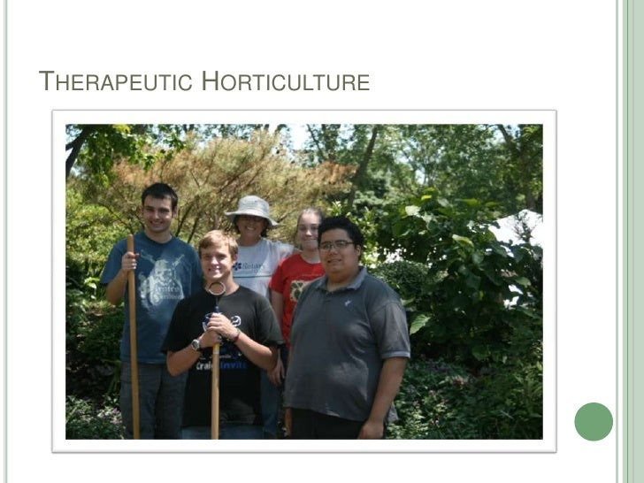 Therapeutic Horticulture<br />