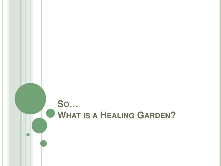 So… What is a Healing Garden?<br />
