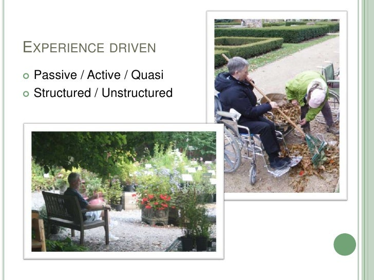 Experience driven<br />Passive / Active / Quasi<br />Structured / Unstructured<br />