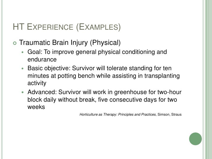 HT Experience (Examples)<br />Traumatic Brain Injury (Physical)<br />Goal: To improve general physical conditioning and en...