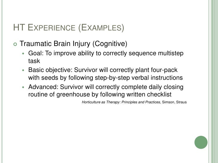 HT Experience (Examples)<br />Traumatic Brain Injury (Cognitive)<br />Goal: To improve ability to correctly sequence multi...