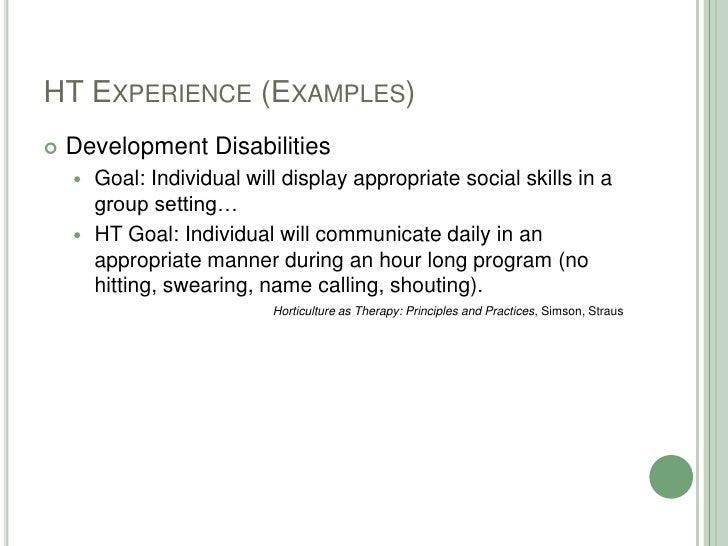 HT Experience (Examples)<br />Development Disabilities<br />Goal: Individual will display appropriate social skills in a g...