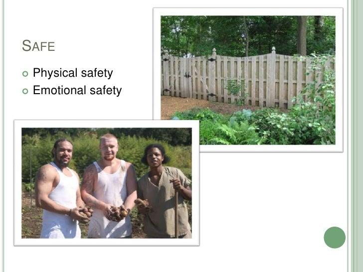 Safe<br />Physical safety<br />Emotional safety<br />