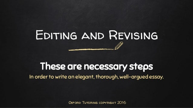 elements of an essay editing and revising elements of an essay revising and editing oxford tutoring copyright 2016 2