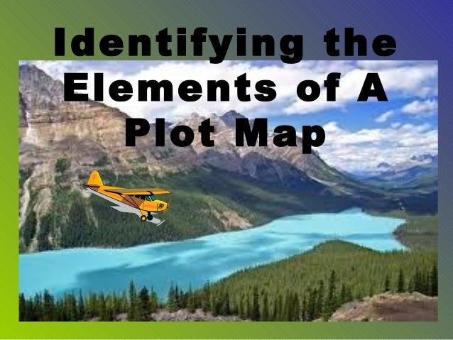 Identifying the Elements of A    Plot Map