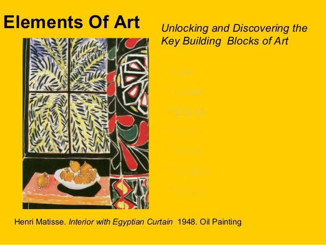 Elements Of Art Unlocking and Discovering theKey Building Blocks of Art*Line*Line*Value*Value*Shape*Shape*Form*Form*Color*...