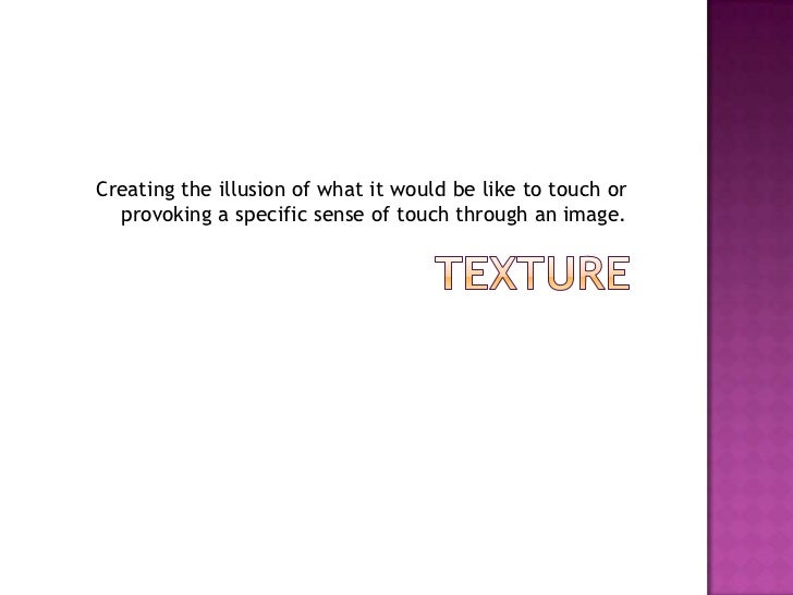 Creating the illusion of what it would be like to touch or  provoking a specific sense of touch through an image.