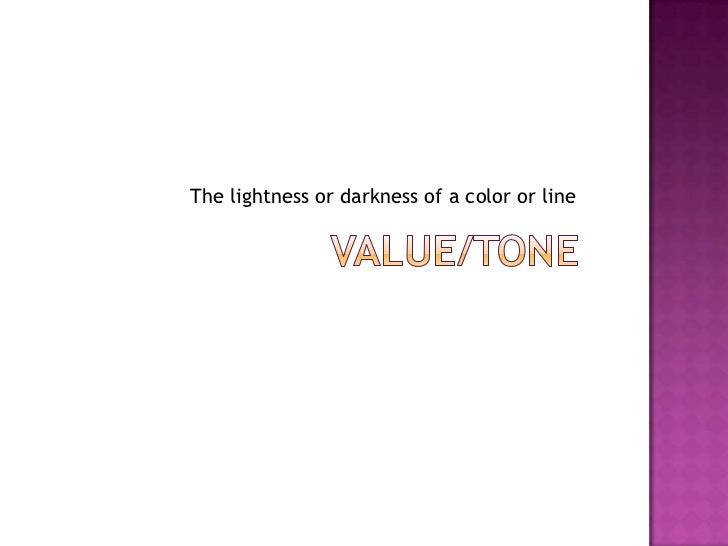 The lightness or darkness of a color or line