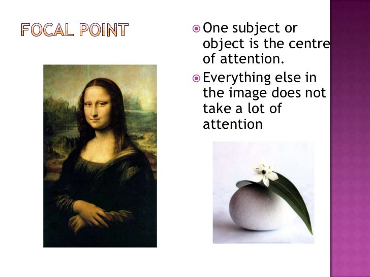  One  subject or  object is the centre  of attention. Everything else in  the image does not  take a lot of  attention