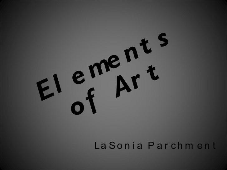 Elements of Art LaSonia Parchment