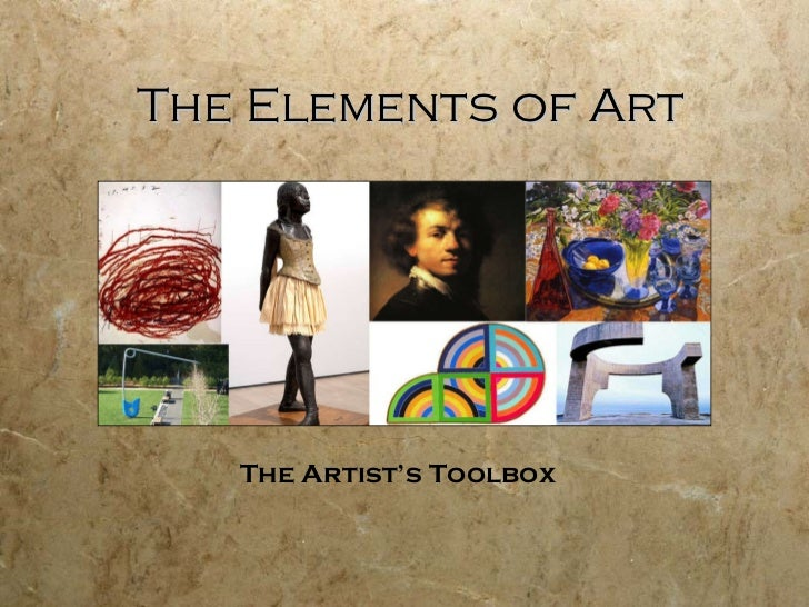 The Elements of Art The Artist's Toolbox