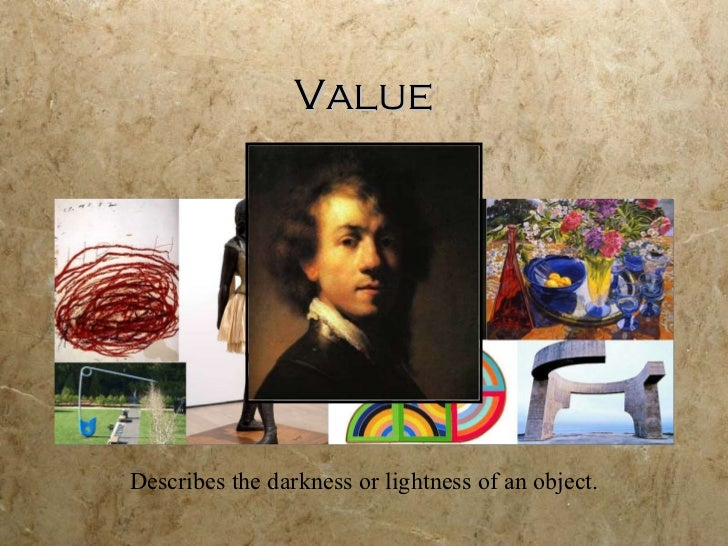 Value Describes the darkness or lightness of an object.