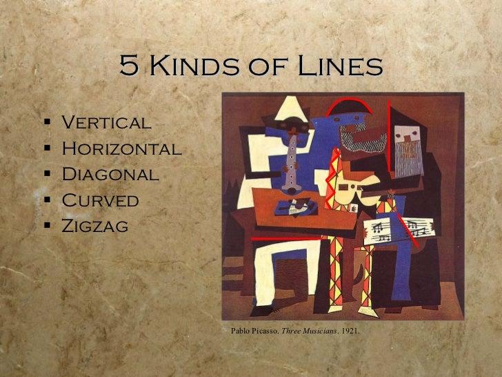 5 Kinds of Lines <ul><li>Vertical </li></ul><ul><li>Horizontal </li></ul><ul><li>Diagonal </li></ul><ul><li>Curved </li></...