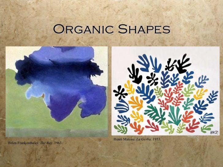 Organic Shapes Helen Frankenthaler.  The Bay . 1963. Henri Matisse.  La Gerba . 1953.