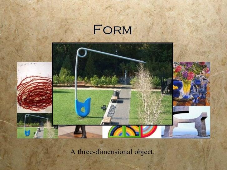 Form A three-dimensional object.
