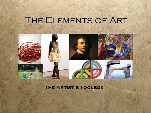 The Elements of ArtThe Elements of Art The Artist's Toolbox