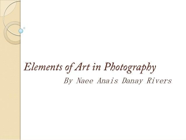 By Naee Anais Danay Rivers