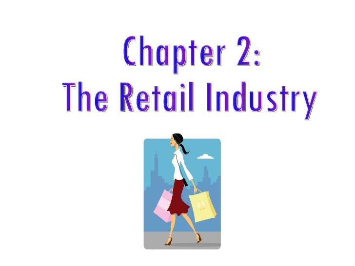 Chapter 2:  The Retail Industry