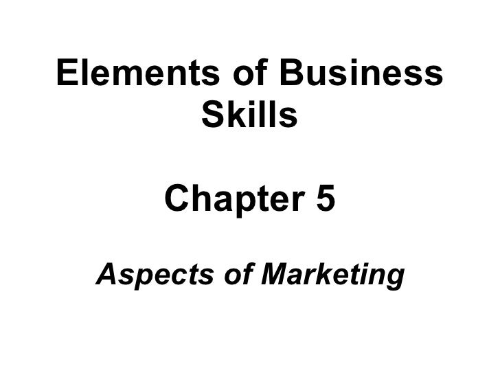 Elements of Business Skills Chapter 5 Aspects of Marketing