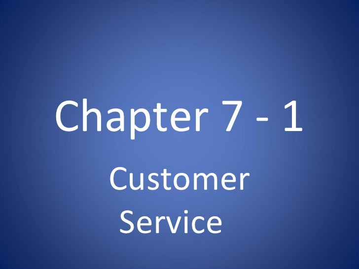 Chapter 7 - 1 Customer Service