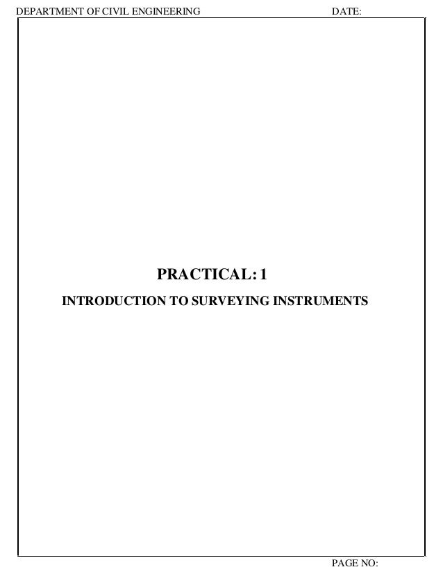 DEPARTMENT OF CIVIL ENGINEERING        DATE:                       PRACTICAL: 1       INTRODUCTION TO SURVEYING INSTRUMENT...