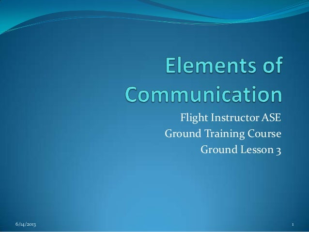 Flight Instructor ASE Ground Training Course Ground Lesson 3  6/14/2013  1