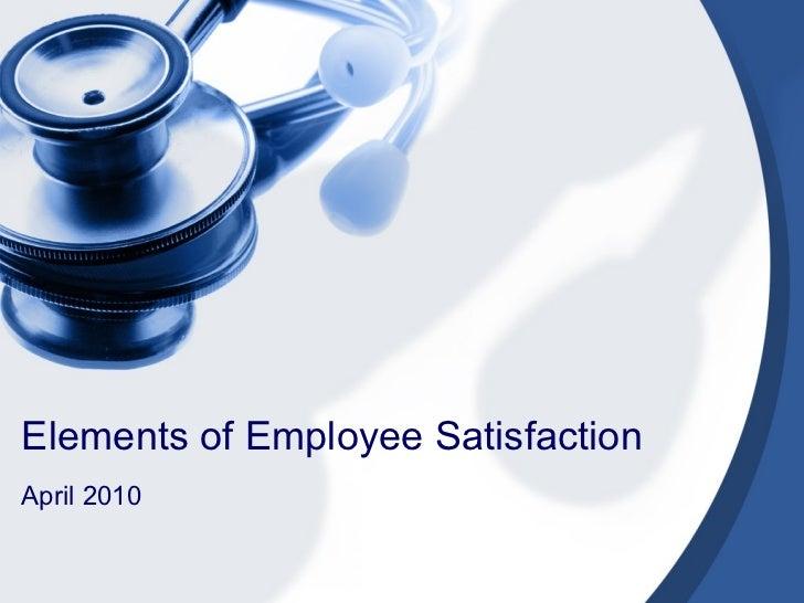 Elements of Employee Satisfaction April 2010