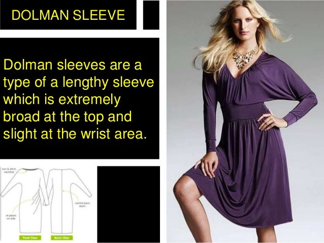 DOLMAN SLEEVE Dolman sleeves are a type of a lengthy sleeve which is extremely broad at the top and slight at the wrist ar...