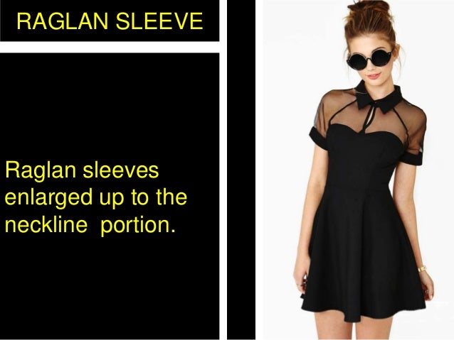 RAGLAN SLEEVE Raglan sleeves enlarged up to the neckline portion.