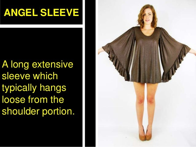 ANGEL SLEEVE A long extensive sleeve which typically hangs loose from the shoulder portion.