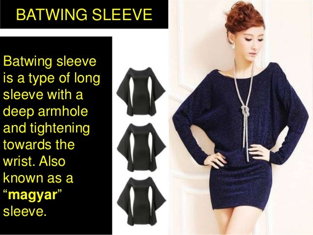 BATWING SLEEVE Batwing sleeve is a type of long sleeve with a deep armhole and tightening towards the wrist. Also known as...