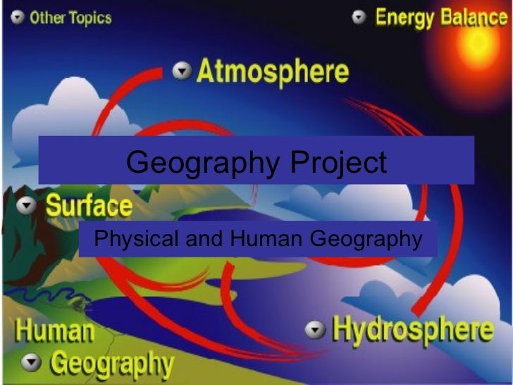 Geography ProjectPhysical and Human Geography