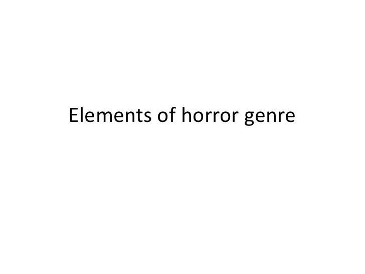 Elements of horror genre<br />