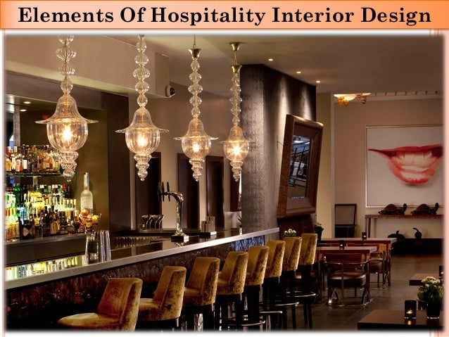 Elements of hospitality interior design for Elements of interior design