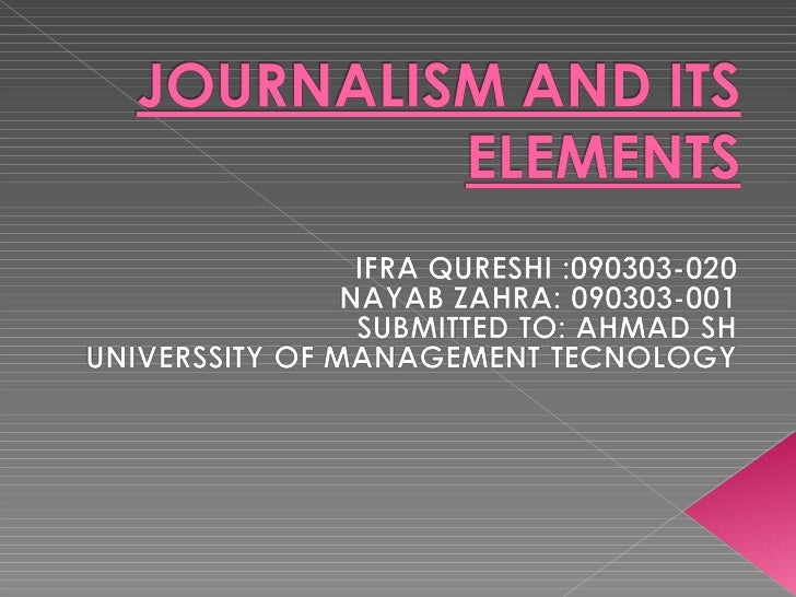  Practice of investigation and reporting of  events, issues and trends to a broad  audience. The first newspapers were d...