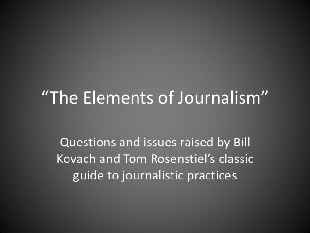 the issues related to journalism and ethics Media ethics 2015 abstracts open  media outlets to expand public exposure to broader social issues related to animal  debating ethics in journalism:.