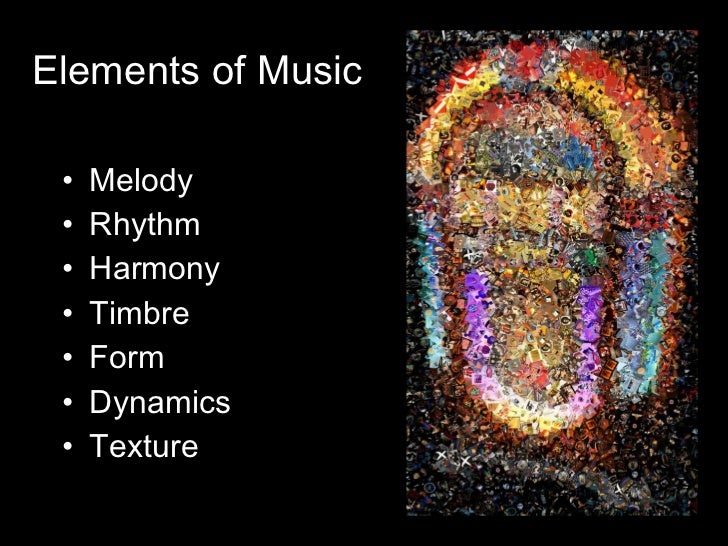 Elements of Music <ul><li>Melody </li></ul><ul><li>Rhythm </li></ul><ul><li>Harmony </li></ul><ul><li>Timbre </li></ul><ul...