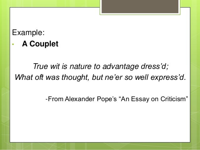 an essay on criticism heroic couplet The acknowledged master of the heroic couplet and one of the primary tastemakers of the augustan age, alexander pope was a central figure in the.