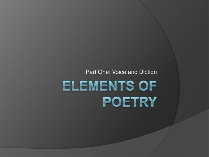 Elements of Poetry<br />Part One: Voiceand Diction<br />