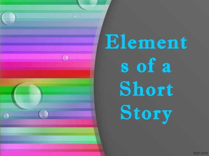 Element s of a Short Story