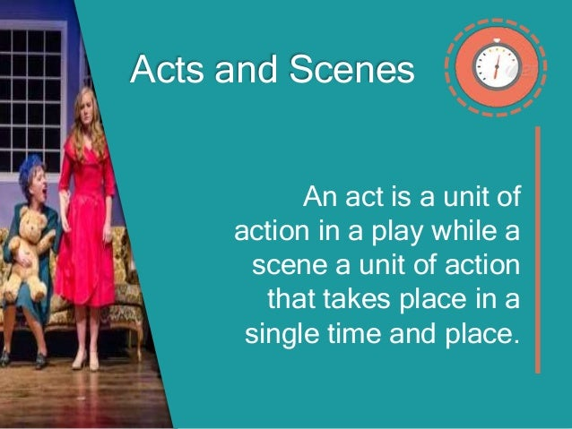 7 Acts And Scenes An Act Is A