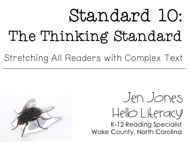 Standard 10: The Thinking Standard Jen Jones Hello Literacy K-12 Reading Specialist Wake County, North Carolina Stretching...