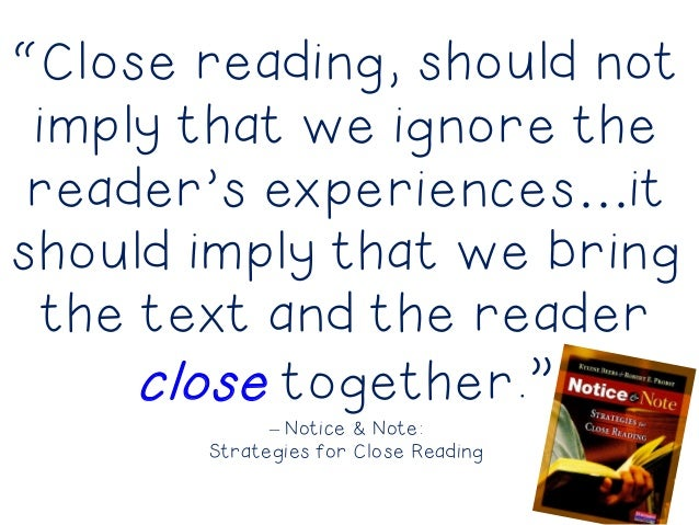 """""""Close reading, should not imply that we ignore the reader's experiences…it should imply that we bring the text and the re..."""