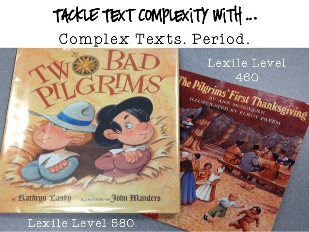 READER-TEXT Considerations 3rd dimension of complexity Language is sparse & plain Uses common words Sentences are often sh...