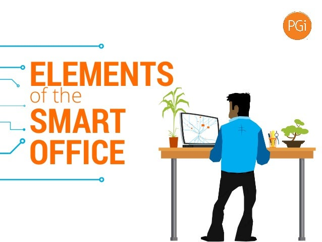 ELEMENTSof the SMART OFFICE