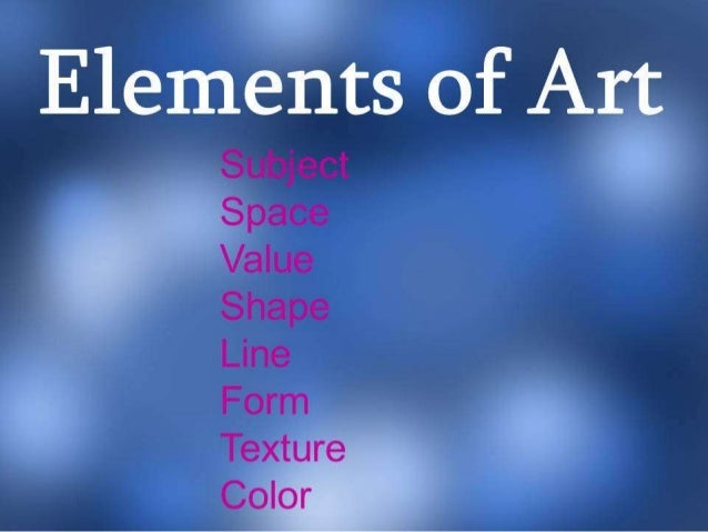 3 ELEMENTS OF VISUAL ARTS (1)