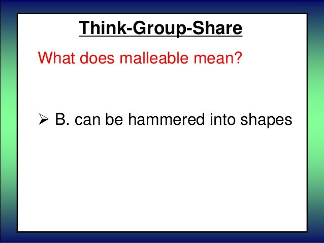 What are malleable elements?