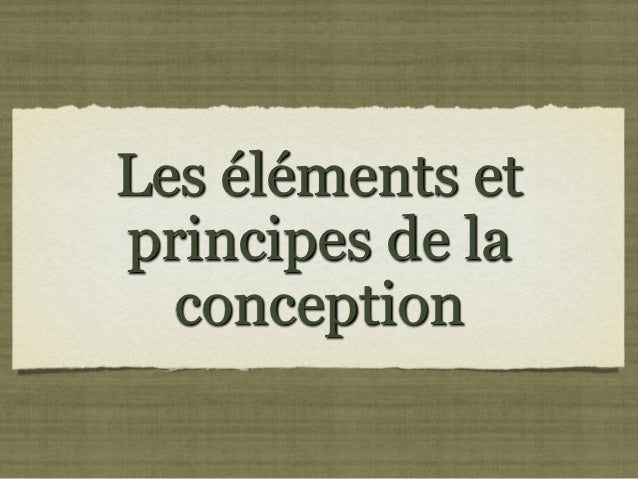 Les éléments etprincipes de la  conception