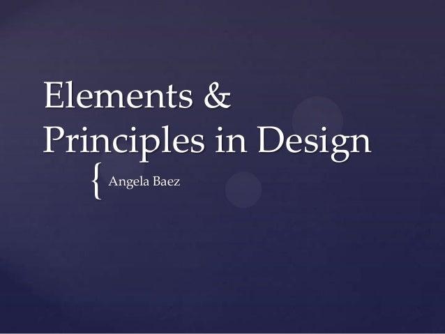 Elements & Principles in Design  {  Angela Baez