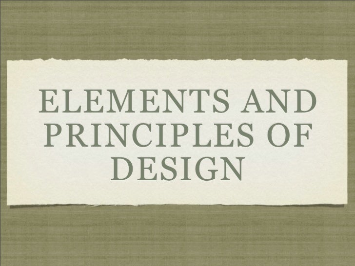 ELEMENTS ANDPRINCIPLES OF   DESIGN